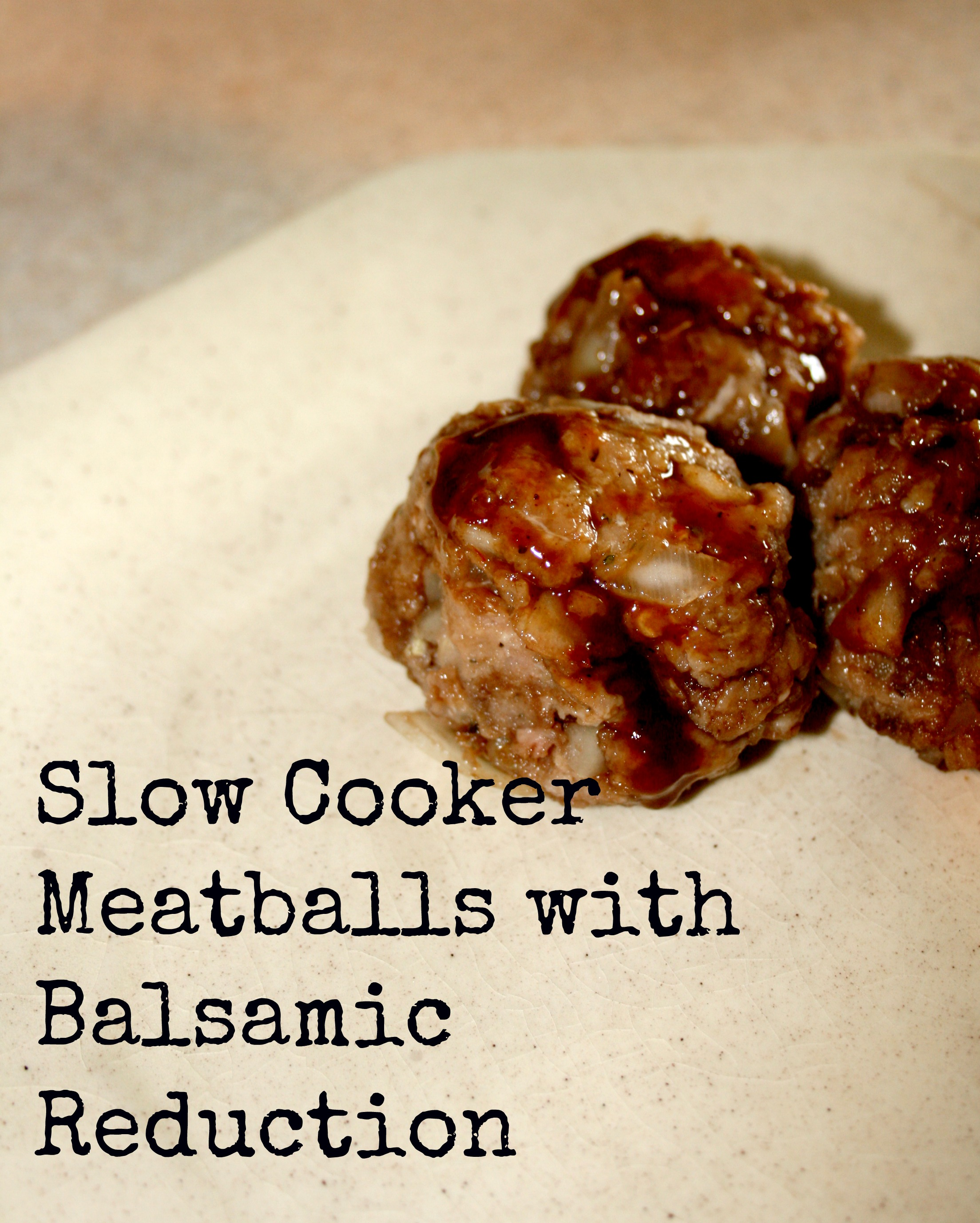 Slow Cooker Meatballs with Balsamic Reduction